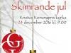 Skimrande jul 24/12 9:00, Kristus Konungens kyrka, Entré: kollekt